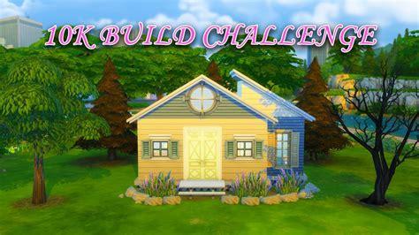 build a house 10k the sims 4 house building 10k build challenge