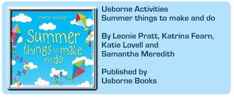 the summer that made us a novel usborne activities summer things to make and do by