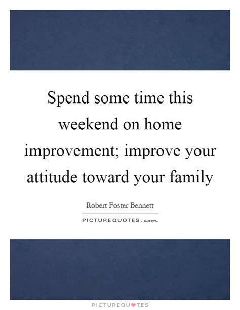 spend some time this weekend on home improvement improve