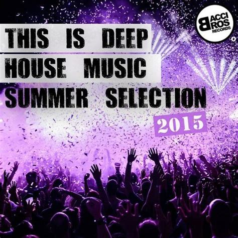 house music titles this is deep house music summer selection 2015