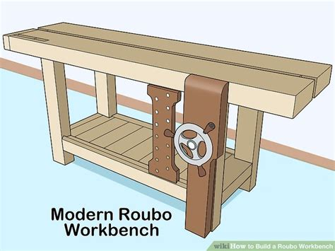 build  roubo workbench  pictures wikihow