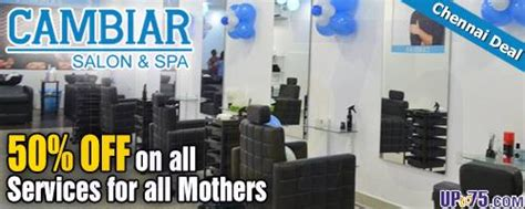 salon coupons chennai cambair salon and spa ashok nagar chennai mothers day