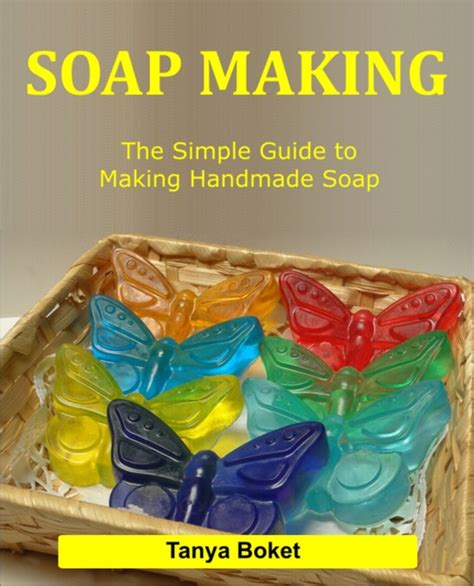 The Handmade Soap Book - soap the simple guide to handmade soap