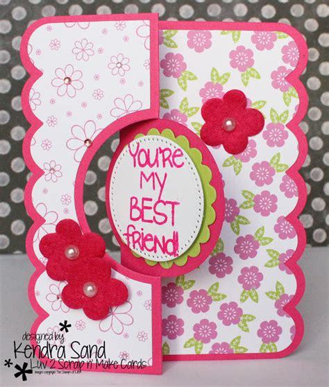 how to make a card for a friend 2 scrap n make cards best friend with tsol