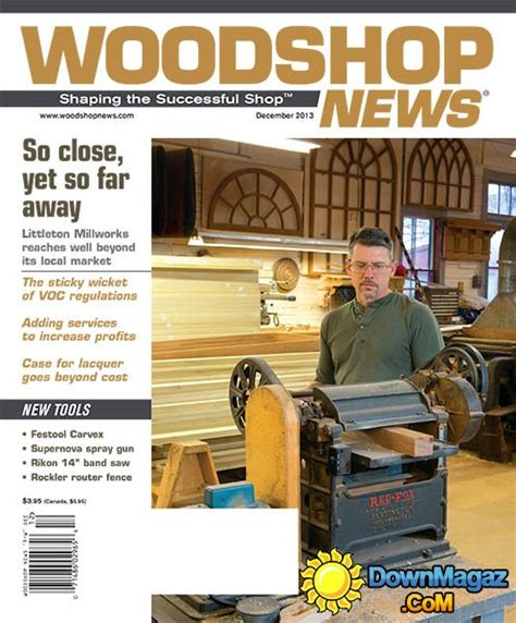woodworking news magazine woodshop news december 2013 187 pdf magazines