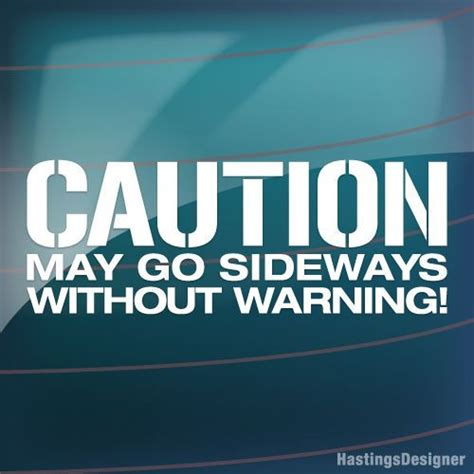 Car Meme Stickers - caution may go sideways without warning funny cool