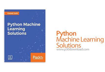python tutorial machine learning دانلود packt python machine learning solutions آموزش