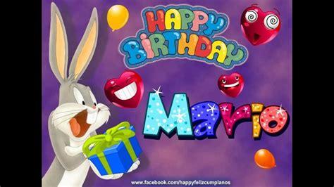 imagenes de feliz cumpleaños mario feliz cumple a 209 os mario fernando youtube