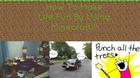 minecraft car real life how to make life fun by using minecraft in real life