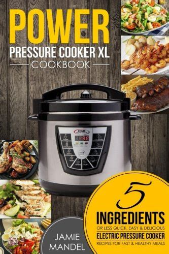vegan pressure cooker cookbook 5 ingredients or less easy and delicious plant based recipes for amazingly tasty and healthy meals books cheapest copy of power pressure cooker xl cookbook 5