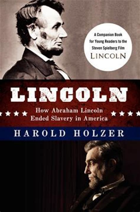 a director s companion books lincoln how abraham lincoln ended slavery in america