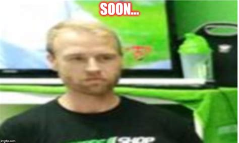 Soon Meme Generator - imgflip