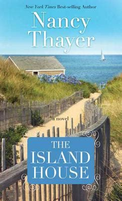 the island house book the island house by nancy thayer reviews discussion bookclubs lists