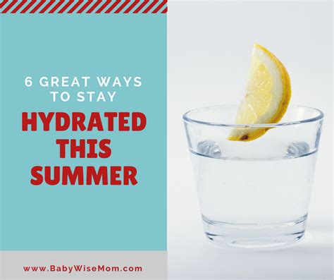 Ways To Stay All Summer by 6 Great Ways To Stay Hydrated This Summer Chronicles Of