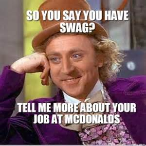 Willy Wonka Meme Generator - creepy willy wonka so you say you have swag tell me