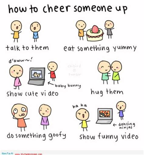 8 Ways To Cheer Up Your by Some Simple Ways To Cheer Up Someone Happy Cheer Up Day