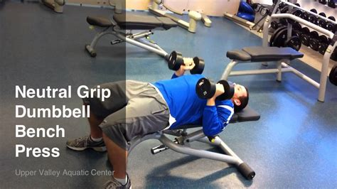 neutral grip bench press neutral grip dumbbell bench press youtube