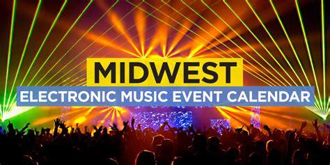 Edm Calendar Midwest Edm Event Calendar Techno Dubstep Trance