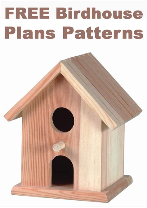 free house projects free birdhouse plans patterns