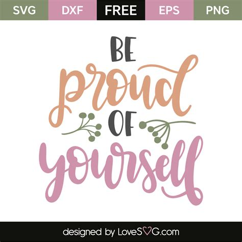 Proud Be be proud of yourself lovesvg