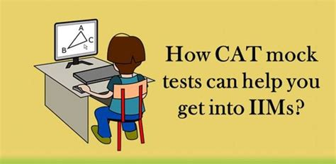 How To Get Into Iim For Mba by Cat 2017 How Cat Mock Tests Can Help You Get Into Iims