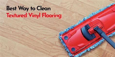 clean textured vinyl flooring  steps guide