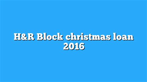 H&R Block christmas loan 2016 - IRS Refund Schedule 2018 H And R Block 2016 Calculator
