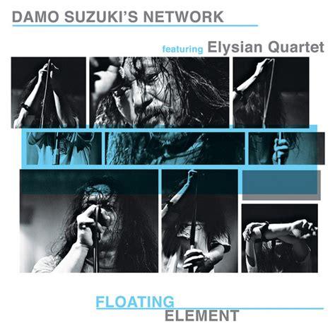 Damo Suzuki Damo Suzuki S Network Feat Elysian Quartet Floating