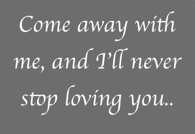 Come Away With Me To A Place Lyrics Pin By Stratton On Lyrics