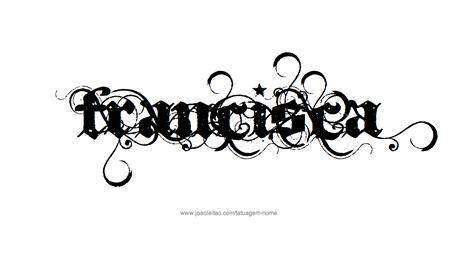 desenhos de tatuagem com o nome francisca