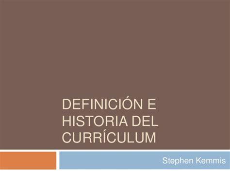 Modelo Curriculum Stephen Kemmis Definici 243 N E Historia Curr 237 Culum Cinthia Torres 14 De Febrero