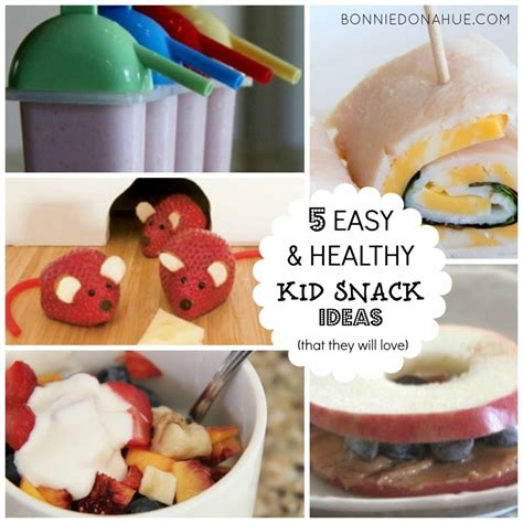 healthy food for kids easy 5 easy healthy kid snack ideas that they will love bonnie donahue