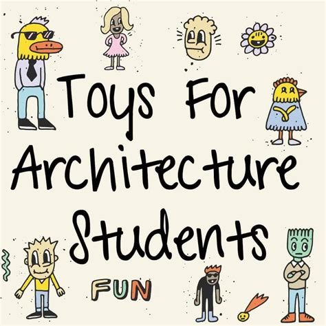 gifts for architecture students gifts and toys for architecture students