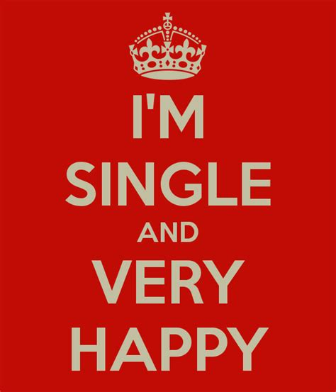 And Im by And Im Happy Single Quotes Quotesgram