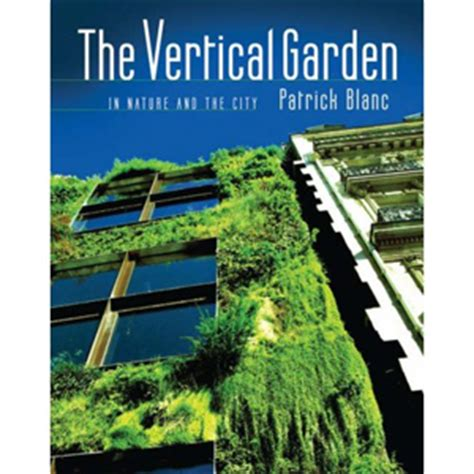 Vertical Garden Book Npb Presents The Vertical Garden From Nature To The City