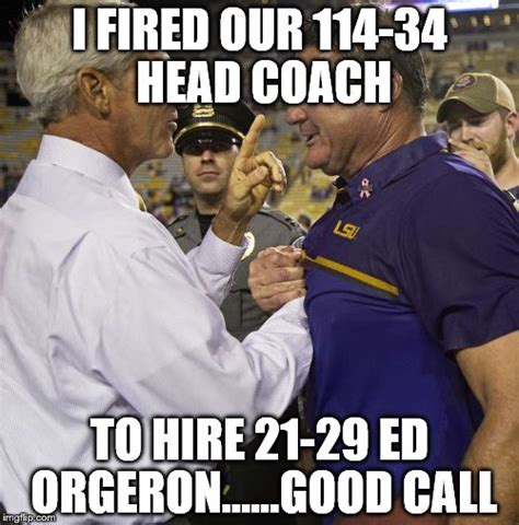 Funny Lsu Memes - lsu hires ed orgeron imgflip