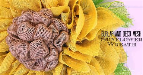 printable instructions to make a burlap wreath shambray burlap and deco mesh sunflower wreath