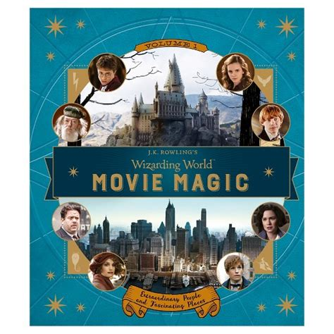 j k rowlings wizarding 1406377031 j k rowling s wizarding world movie magic volume one extraordinary people and fascinating