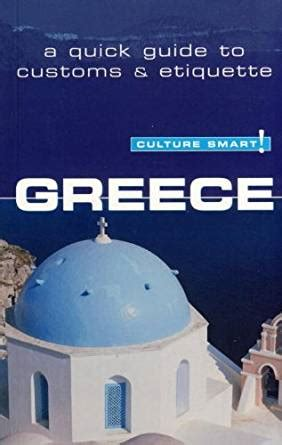 greece culture smart the essential guide to customs culture books greece culture smart the essential guide