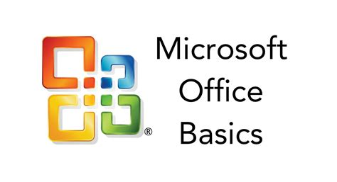 The Microsoft Office Microsoft Office Basics