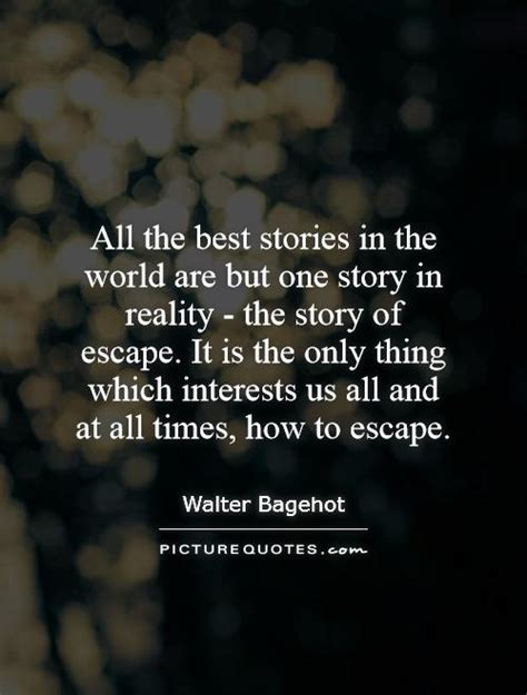 the story of world escape from the world quotes quotesgram