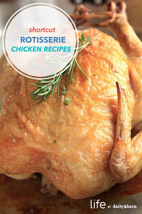rotisserie chicken dinner ideas 5 easy rotisserie chicken recipes