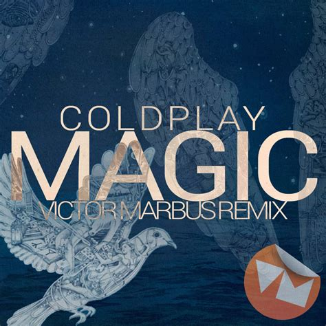 download mp3 magic by coldplay coldplay magic victor marbus remix victor marbus