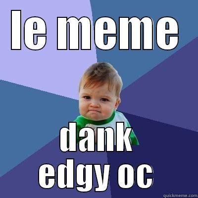 Edgy Memes - edgy dank memes related keywords edgy dank memes long