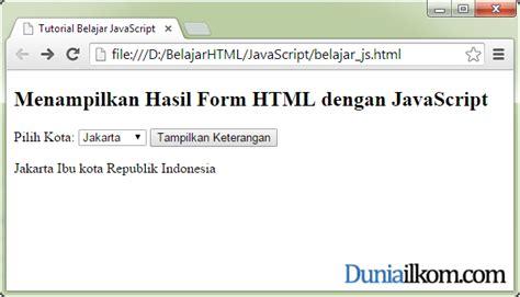 membuat form html dengan javascript cara menilkan hasil form html dengan javascript