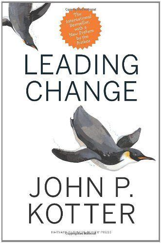 leading change with a new preface by the author by john p kotter http www amazon ca dp