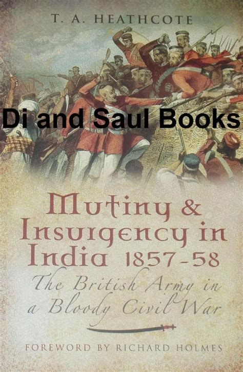 and mutiny tales from india books mutiny and insurgency in india 1857 58 the army in