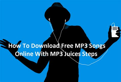 download mp3 dj juice mp3 juice review how to download free mp3 songs at mp3 juice