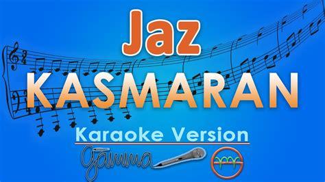 download mp3 gratis jaz kasmaran jaz kasmaran karaoke lirik tanpa vokal by gmusic youtube