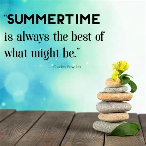 quotes about summer 7 quotes about summer because it has to get here